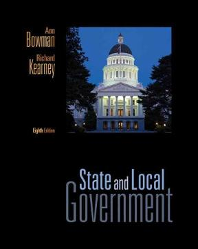 The cover of State and Local Government 8th Edition by Ann Bowman and Richard Kearney