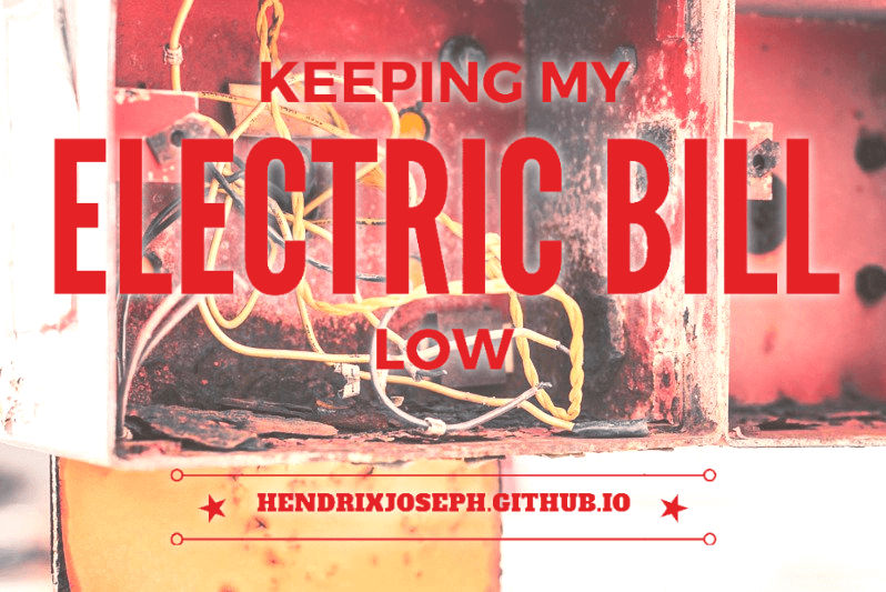Keeping My Electric Bill Low