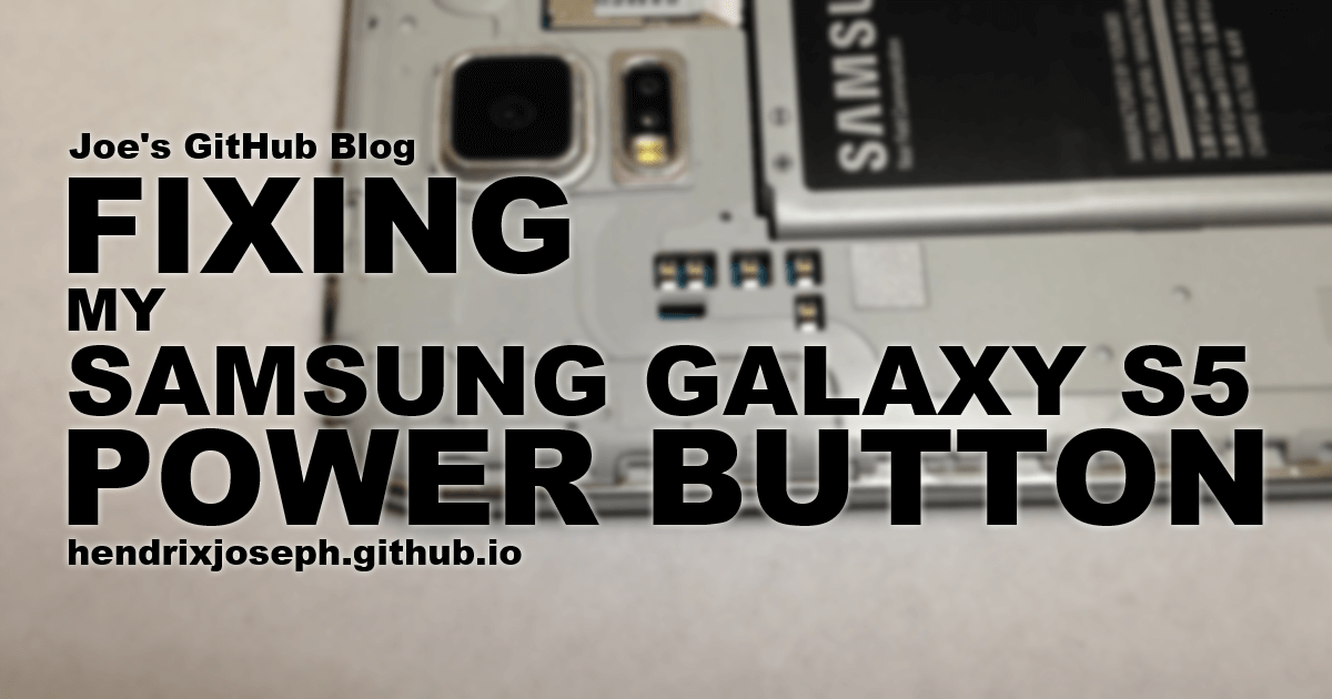 Fixing my Samsung Galaxy S5 Power Button