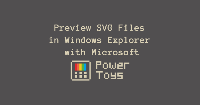 Preview SVG Files in Windows Explorer with Microsoft PowerToys